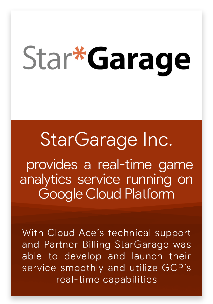With Cloud Ace's technical support and partner billing StarGarage was able to develop and launch their service smoothly and utilise GCP's real-time capabilities.